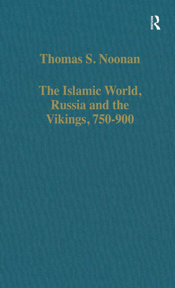 The Islamic World, Russia and the Vikings, 750–900 The Numismatic Evidence book cover