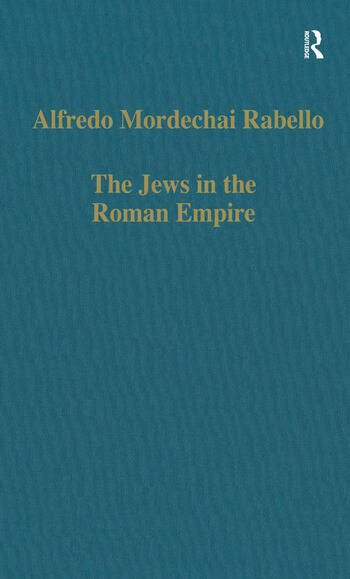 The Jews in the Roman Empire Legal Problems, from Herod to Justinian book cover