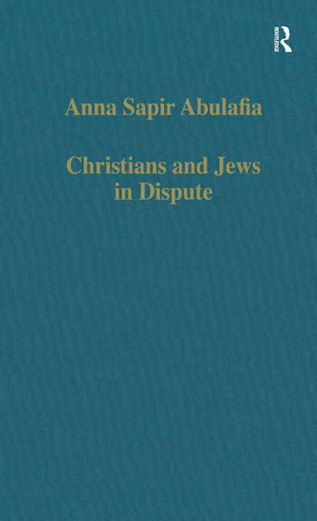 Christians and Jews in Dispute Disputational Literature and the Rise of Anti-Judaism in the West (c.1000–1150) book cover
