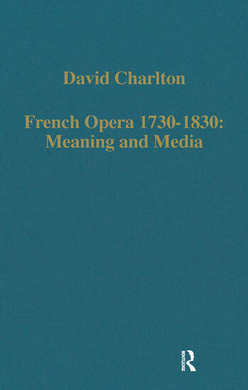 French Opera 1730–1830: Meaning and Media book cover
