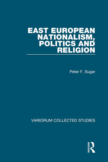 East European Nationalism, Politics and Religion book cover