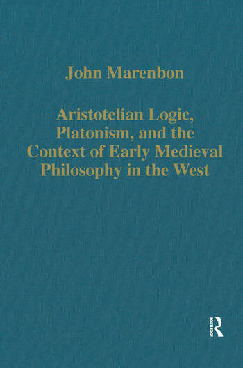 Aristotelian Logic, Platonism, and the Context of Early Medieval Philosophy in the West book cover