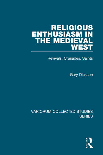 Religious Enthusiasm in the Medieval West Revivals, Crusades, Saints book cover