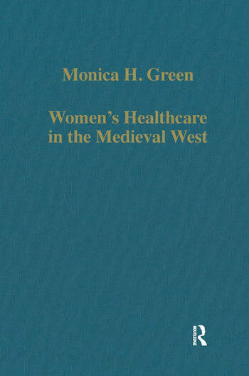 Women's Healthcare in the Medieval West Texts and Contexts book cover