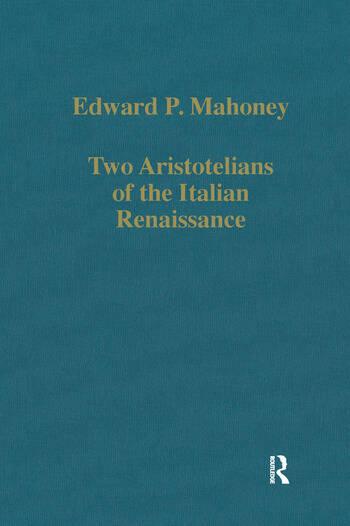 Two Aristotelians of the Italian Renaissance Nicoletto Vernia and Agostino Nifo book cover