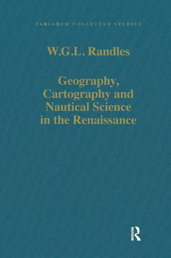 Geography, Cartography and Nautical Science in the Renaissance The Impact of the Great Discoveries book cover
