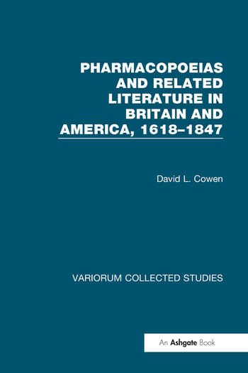 Pharmacopoeias and Related Literature in Britain and America, 1618–1847 book cover