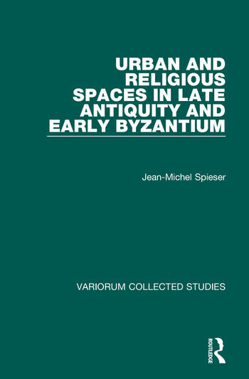 Urban and Religious Spaces in Late Antiquity and Early Byzantium book cover