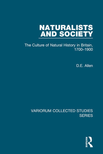 Naturalists and Society The Culture of Natural History in Britain, 1700–1900 book cover
