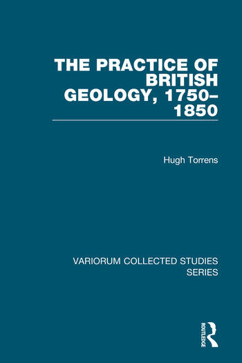 The Practice of British Geology, 1750–1850 book cover