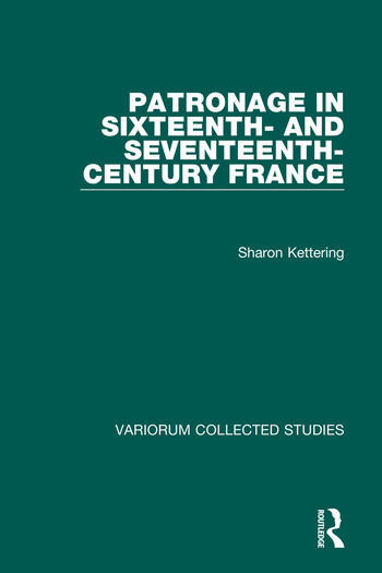 Patronage in Sixteenth- and Seventeenth-Century France book cover