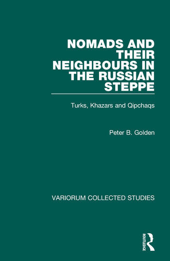 Nomads and their Neighbours in the Russian Steppe Turks, Khazars and Qipchaqs book cover