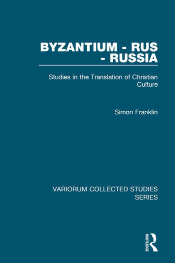 Byzantium - Rus - Russia Studies in the Translation of Christian Culture book cover