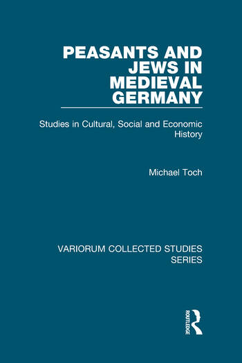 Peasants and Jews in Medieval Germany Studies in Cultural, Social and Economic History book cover