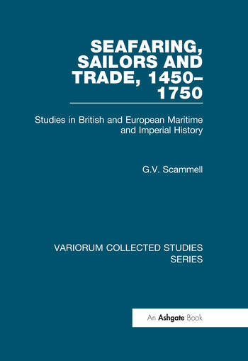 Seafaring, Sailors and Trade, 1450–1750 Studies in British and European Maritime and Imperial History book cover