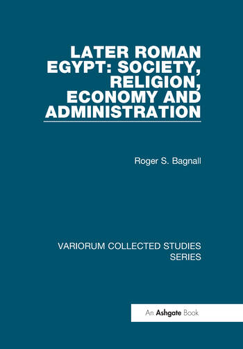 Later Roman Egypt: Society, Religion, Economy and Administration book cover