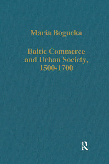 Baltic Commerce and Urban Society, 1500-1700 Gdansk/Danzig and its Polish Context book cover