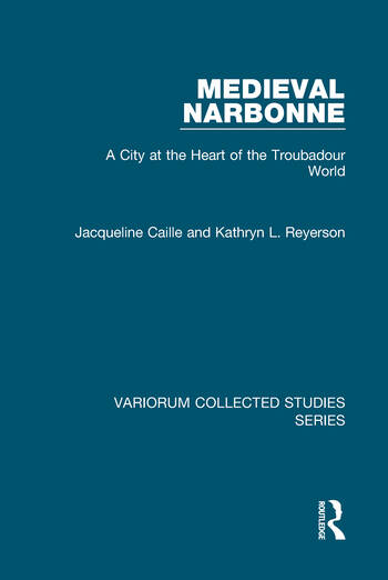 Medieval Narbonne A City at the Heart of the Troubadour World book cover