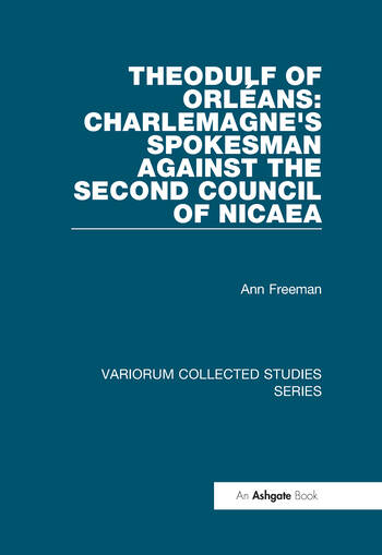 Theodulf of Orléans: Charlemagne's Spokesman against the Second Council of Nicaea book cover