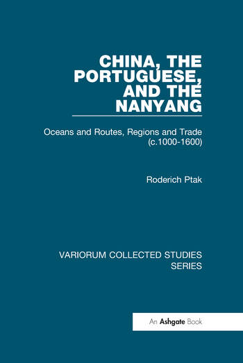 China, the Portuguese, and the Nanyang Oceans and Routes, Regions and Trade (c.1000-1600) book cover
