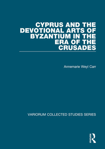 Cyprus and the Devotional Arts of Byzantium in the Era of the Crusades book cover