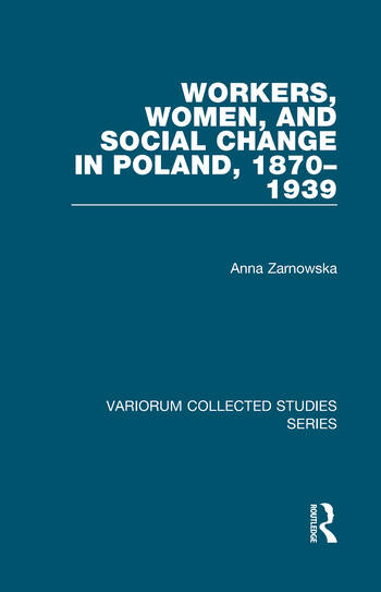 Workers, Women, and Social Change in Poland, 1870–1939 book cover