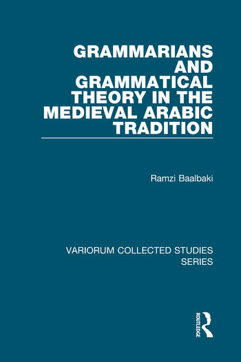 Grammarians and Grammatical Theory in the Medieval Arabic Tradition book cover