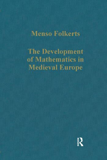 The Development of Mathematics in Medieval Europe The Arabs, Euclid, Regiomontanus book cover