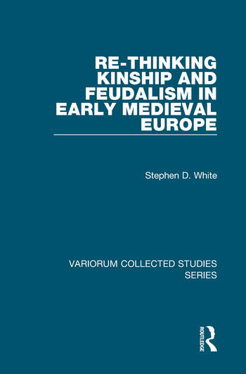Re-Thinking Kinship and Feudalism in Early Medieval Europe book cover