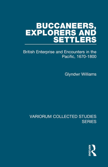 Buccaneers, Explorers and Settlers British Enterprise and Encounters in the Pacific, 1670-1800 book cover