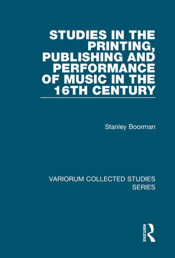 Studies in the Printing, Publishing and Performance of Music in the 16th Century book cover