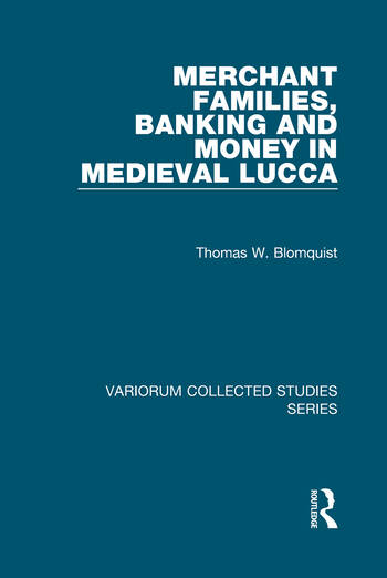 Merchant Families, Banking and Money in Medieval Lucca book cover