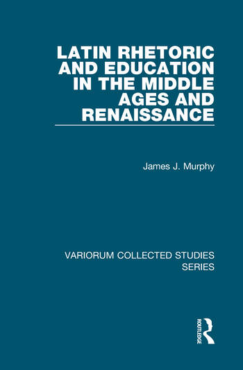 Latin Rhetoric and Education in the Middle Ages and Renaissance book cover