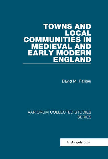 Towns and Local Communities in Medieval and Early Modern England book cover