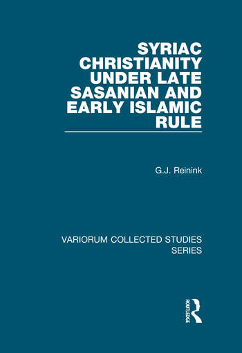 Syriac Christianity under Late Sasanian and Early Islamic Rule book cover