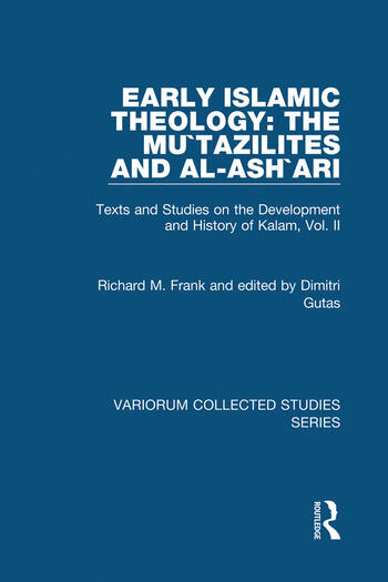 Early Islamic Theology: The Mu`tazilites and al-Ash`ari Texts and Studies on the Development and History of Kalam, Vol. II book cover