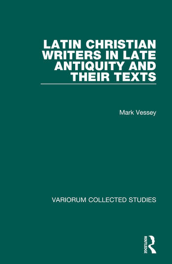 Latin Christian Writers in Late Antiquity and their Texts book cover