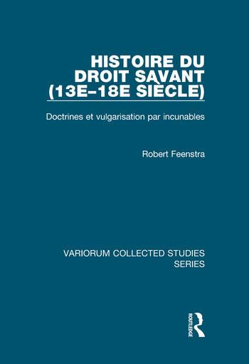 Histoire du droit savant (13e–18e siècle) Doctrines et vulgarisation par incunables book cover