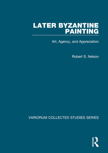 Later Byzantine Painting Art, Agency, and Appreciation book cover