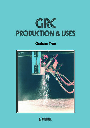 GRC (Glass Fibre Reinforced Cement) Production and uses book cover