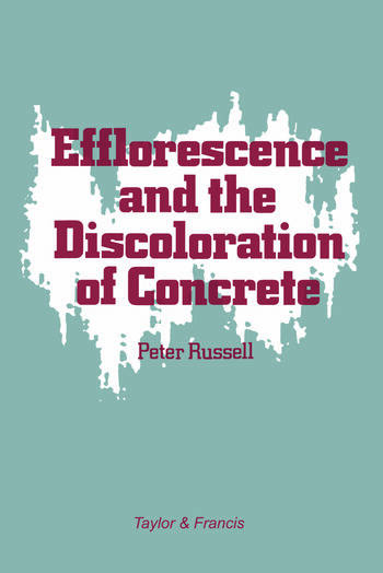 Efflorescence and the Discoloration of Concrete book cover