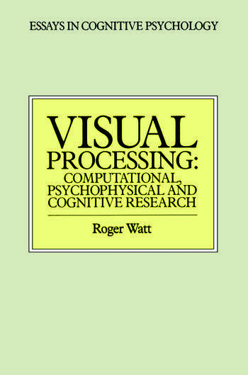 Visual Processing Computational Psychophysical and Cognitive Research book cover