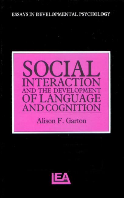 Social Interaction and the Development of Language and Cognition book cover
