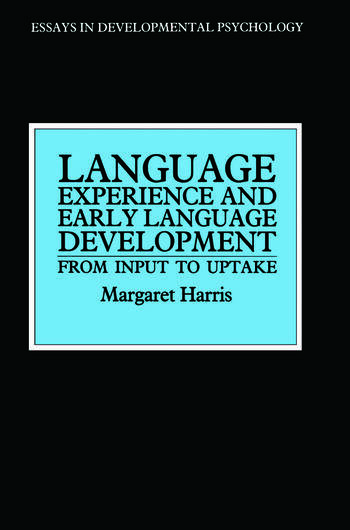 Language Experience and Early Language Development From Input to Uptake book cover