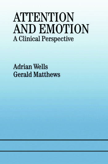 Attention and Emotion A Clinical Perspective book cover