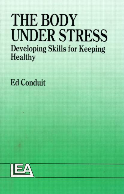 The Body Under Stress Developing Skills For Keeping Healthy book cover