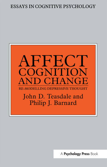 Affect, Cognition and Change Re-Modelling Depressive Thought book cover