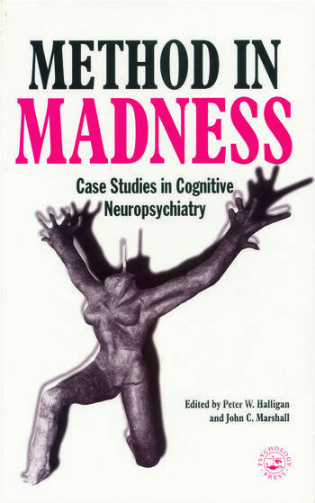 Method In Madness Case Studies In Cognitive Neuropsychiatry book cover