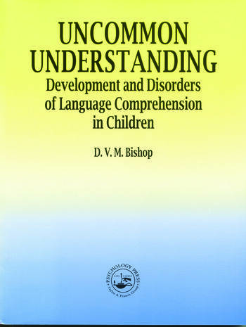 Uncommon Understanding Development and Disorders of Language Comprehension in Children book cover