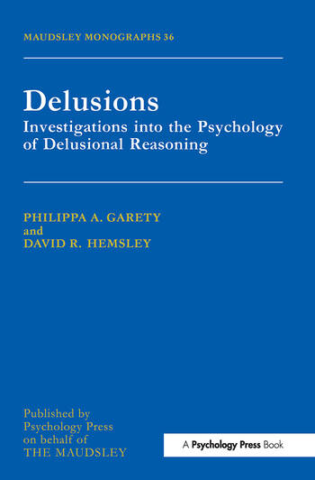 Delusions Investigations Into The Psychology Of Delusional Reasoning book cover